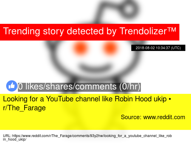 Looking for a YouTube channel like Robin Hood ukip • r